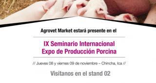 Agrovet Market los espera en el VIII Seminario Internacional de Producción Porcina en Ica